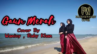 Download lagu GAUN MERAH - SONIA (COVER BY WANIEY,RUBY KHAN)