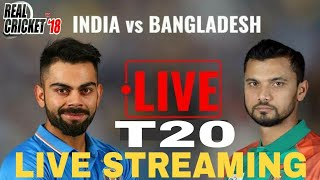Live streaming IND VS BAN T20 MATCH IN REAL CRICKET 18