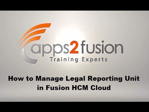How to Manage Legal Reporting Unit (LRU) in Fusion HCM Cloud