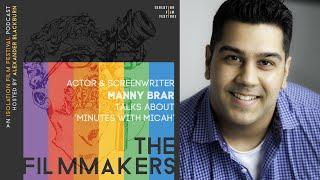 Manny Brar - The Filmmakers Podcast S02E08 | Isolation Film Festival
