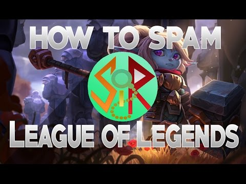 How To Spam In LoL Without Using Any Programs Or Macros!