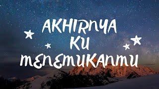 AKHIRNYA KUMENEMUKANMU NAFF COVER TAMI AULIA ( lirik/lyrics )