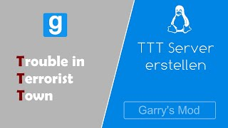 GarrysMod TTT Server erstellen [Linux]     [+English info document]