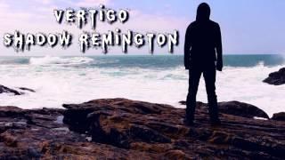 Shadow Remington - Vertigo