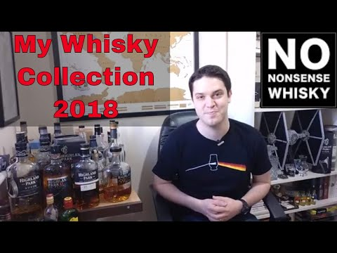 My Whisky Collection 2018 | No Nonsense Whisky #80