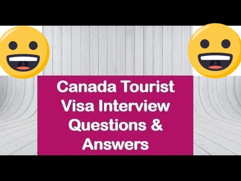 Canada Tourist Visa Interview Questions And Answers Visitor