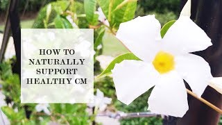 How To Naturally Support Healthy CM