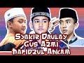 Keren Banget! - Sholawat - Syakir Daulay - Gus Azmi - Hafidzul Ahkam