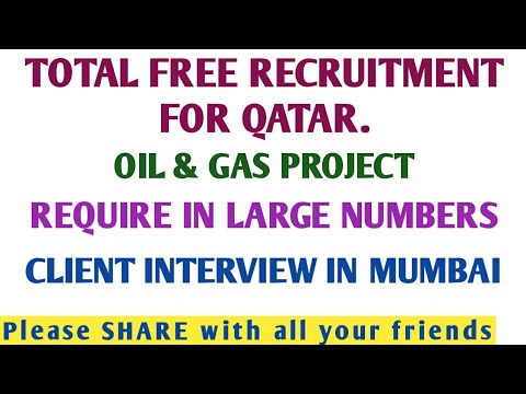 58. FREE LARGE REQ. INTERVIEW – OIL & GAS - QATAR.