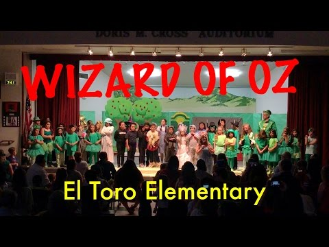 """""""Wizard Of Oz"""" El Toro Elementary School Play (4/21/17)"""
