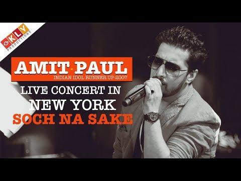 AMIT PAUL | SOCH NA SAKE | LIVE CONCERT IN NEW YORK -2017
