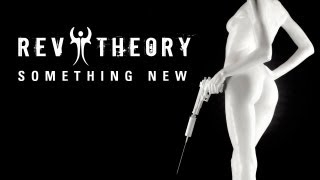 "Rev Theory - ""Something New"" with Lyrics"