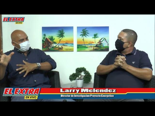 Directo con Edgar Villarreal, Larry Meléndez director de investigación proyecto energético.