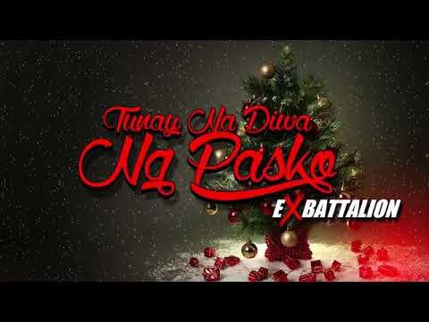 Ex Battalion - Tunay Na diwa ng Pasko