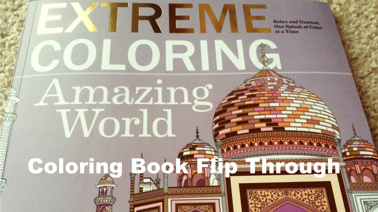 Coloring Book Flip Through Extreme Amazing World