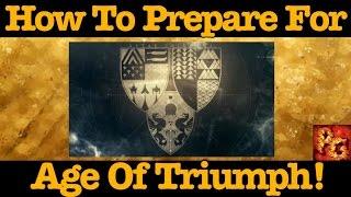 Destiny: How To Prepare For Age of Triumph! (Preparation Guide)