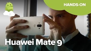 Huawei Mate 9 Hands-on!