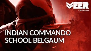 Indian Commando School Belgaum - Making Men Out of Boys | Making of a Soldier | Veer by Discovery