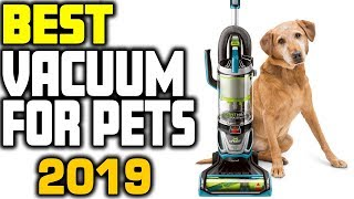 Best Vacuums For Pet Hair In 2019 | Top 5 Pet Hair Vacuums