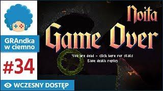Noita PL #34 | EA | GAME OVER. Obejrzyjcie coś innego.