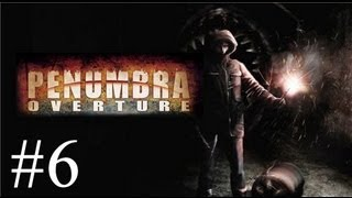 Pause Plays: Penumbra - Overture - Episode 6