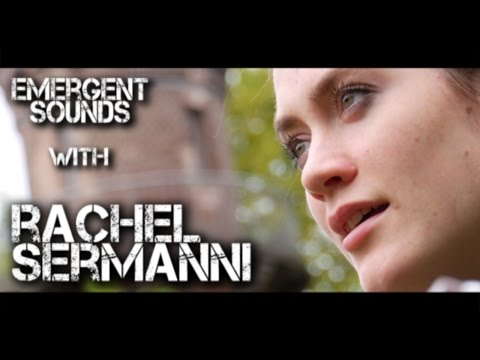 Rachel Sermanni - To Wait to Wit to Woo // Emergent Sounds Unplugged