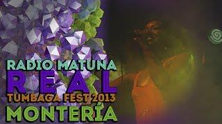 Radio Matuna - Real [Tumbaga Fest 2013 Montería]