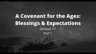 6/14/2020 A Covenant for the Ages: Blessings & Expectations (Genesis 17)