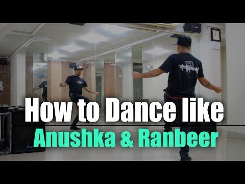 How to Dance like Ranbeer kapoor & Anushka...