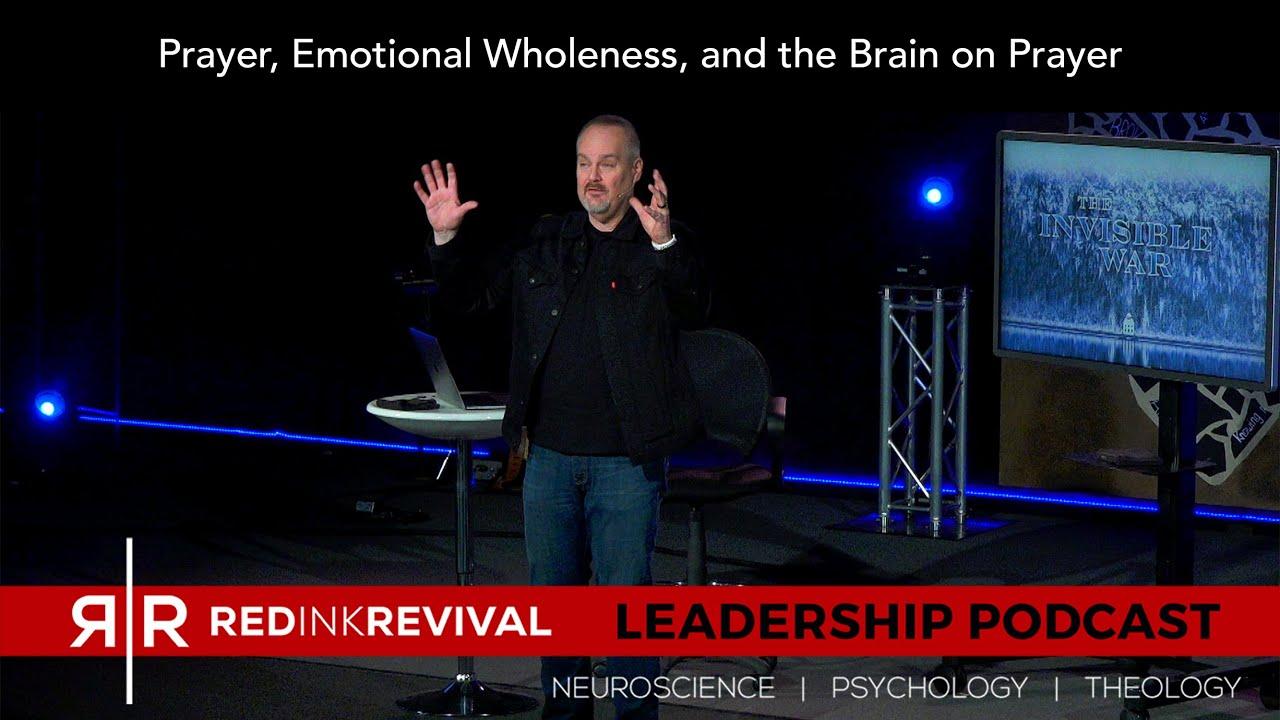 61. Prayer, Emotional Wholeness, and the Brain on Prayer