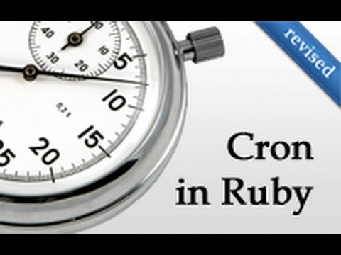 Ruby on Rails - Railscasts PRO #164 Cron in Ruby (revised)