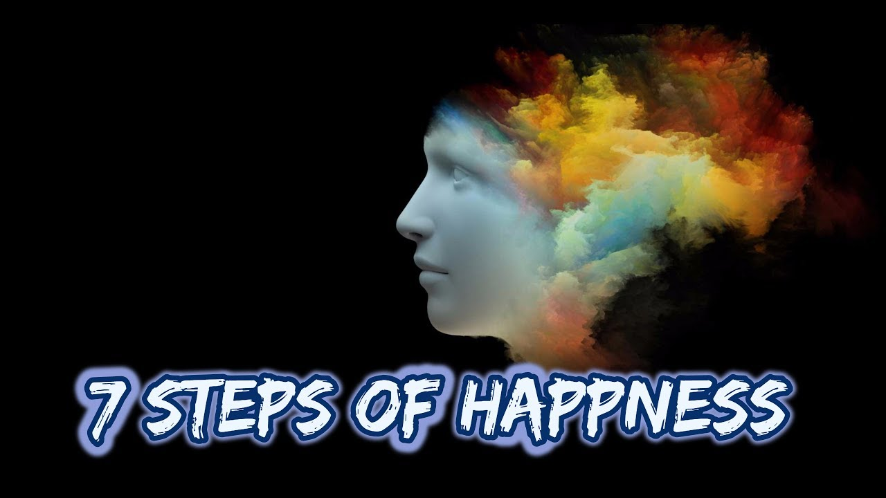 Charming 7 Steps To Happiness : Thatu0027s Why These Seven Steps To Happiness Apply