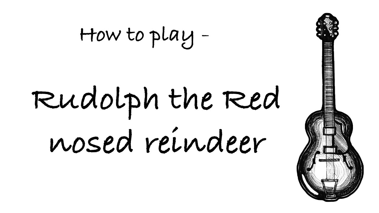 How to play rudolph the red nosed reindeer guitar lesson youtube how to play rudolph the red nosed reindeer guitar lesson hexwebz Image collections
