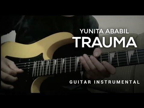 TRAUMA - Yunita Ababiel Guitar Cover By Nurrahman