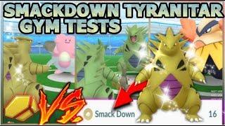 LEVEL 40 TYRANITAR SMACKDOWN GYM TESTS IN POKEMON GO | HOW GOOD IS SMACKDOWN?
