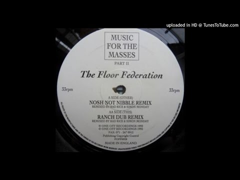 The Floor Federation~Music For The Masses Part II [Nosh Not Nibble Remix]