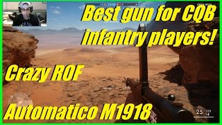 battlefield 1 the best gun for cqb infantry players   automatico m1918   crazy high rof