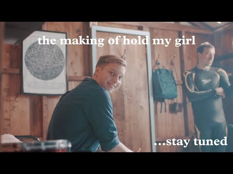 The Making Of... Hold My Girl