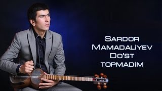 Sardor Mamadaliyev - Do'st topmadim (Official Video)