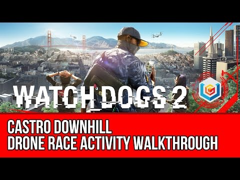 Watch Dogs 2 Walkthrough - Castro Downhill Drone Race Activity Gameplay/Let