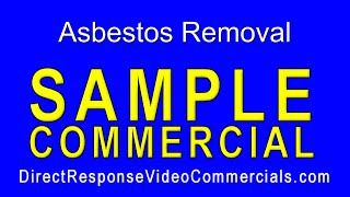 Direct Response Video Commercials Asbestos Removal Sample