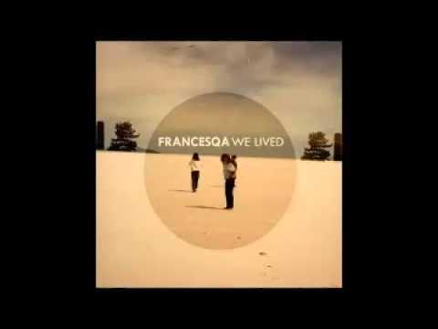 """FRANCESQA - """"We lived"""" (EP - 2010)"""