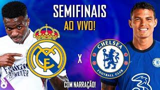 REAL MADRID X CHELSEA - AO VIVO (NARRAÇÃO) CHAMPIONS LEAGUE