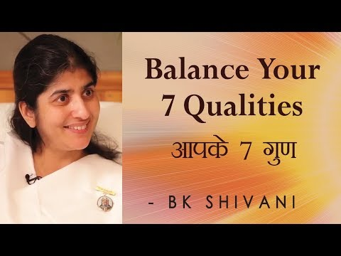 Balance Your 7 Qualities: Ep 57 Soul Reflections: BK Shivani  (English Subtitles)