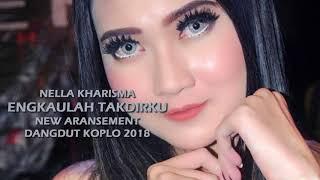 Engkaulah Takdirku - Nella Kharisma ( Dangdut Koplo 2018 )