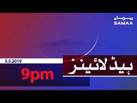 Samaa Headlines - 9PM - 5 May 2019