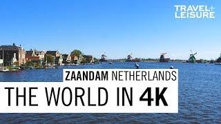 Zaandam, Netherlands | The World in 4K | Travel + Leisure