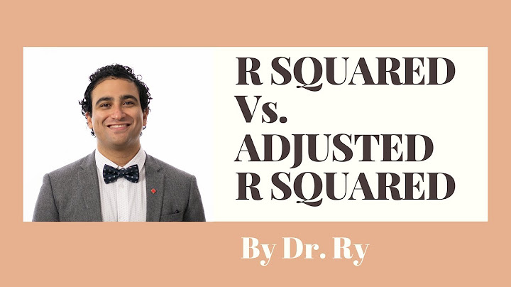 adjusted r squared vs r squared for beginners  by dr ry stemplicity