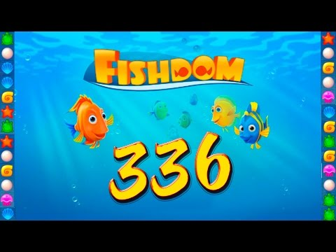 Fishdom: Deep Dive level 336 Walkthrough