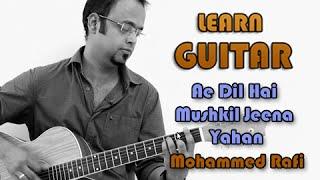 Ae Dil Hai Mushkil Jeena Yahan - Guitar Lesson - C.I.D - Mohammed Rafi